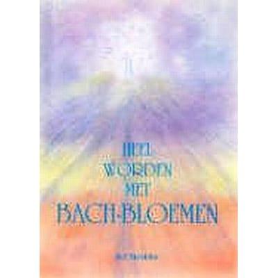 Heel worden met Bach bloemen